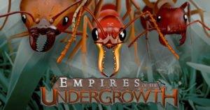 Los Juegos de estrategia más esperados de 2019 - Empires of the Undergrowth